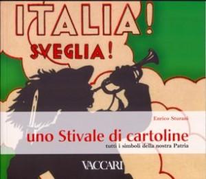 """volume di Enrico Sturani """"Italia! Sveglia! Uno Stivale di cartoline"""