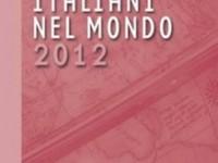 Presentato a Roma il Rapporto Italiani nel Mondo 2012 della Fondazione Migrantes
