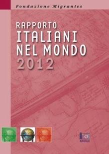 """Rapporto Migrantes """"Italiani nel Mondo"""" 2012"""
