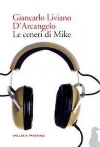 Giancarlo Liviano D'Arcangelo: Le ceneri di Mike