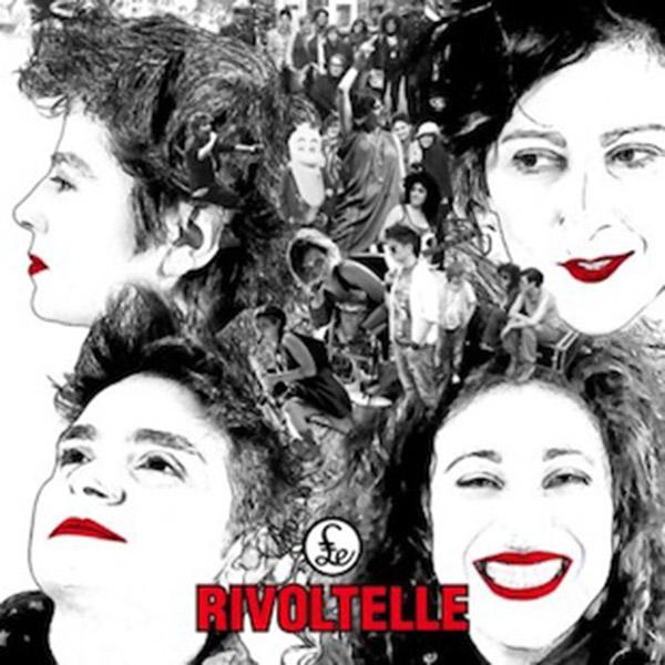 Le rivoltelle-Elena Alessandra Paola ed Angela