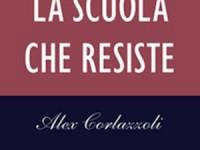 """Alex Corlazzoli autore di """"La scuola che resiste. Storie di un maestro di provincia"""": Dirigenti e politici vogliono una scuola consumistica"""