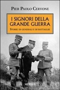 I signori della grande guerra di Pier Paolo Cervone