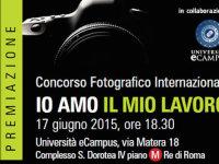 """""""IO amo il mio LAVORO"""": a Roma la premiazione del concorso fotografico internazionale"""