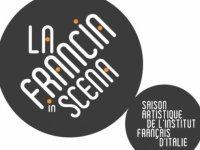 La Francia in scena, saison artistique de l'Institut Français d'Italie